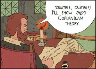 "Illustration: Cartoon Galileo saying, ""(Grumble, grumble) I'll show them Copernican theory."""